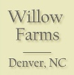 Willow Farms